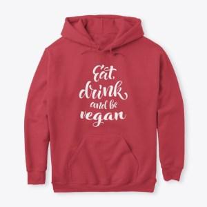 eat drink & be vegan hoodie