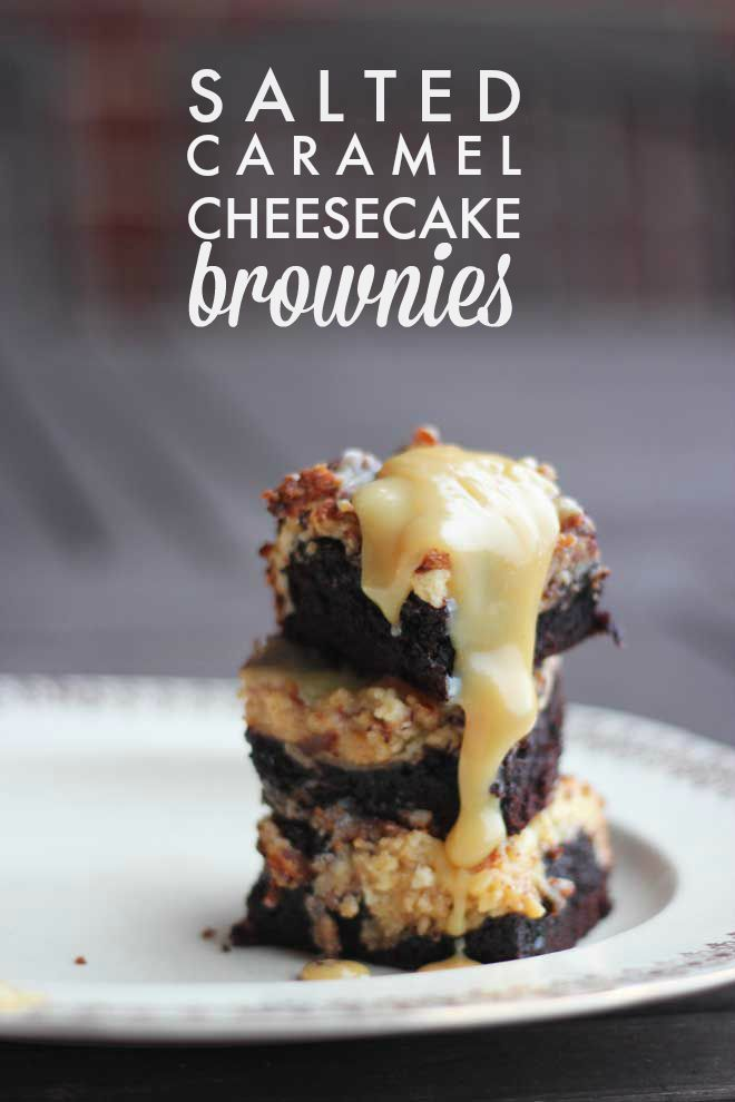 SALTED CARAMEL CHEESECAKE BROWNIES IS ALL YOU NEED TO KNOOOOOW!