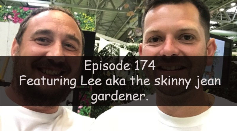 Join me in this week's podcast where I am chatting to Lee aka the skinny jean gardener. I also talk about the latest on the allotment and vegetable patch.