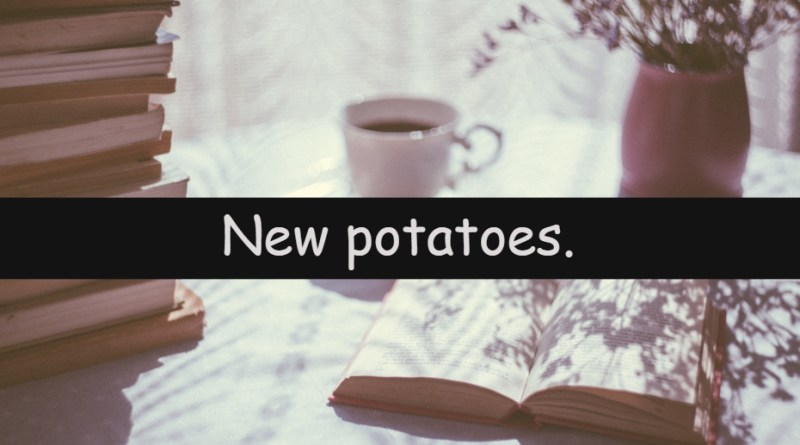 It's Wednesday which means its time to look at my understanding of a horticultural word or term. This week I am looking at new potatoes.