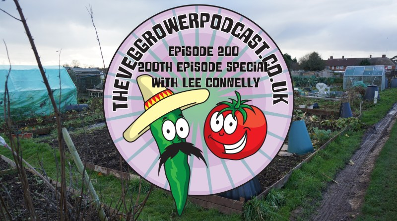 Join me in this 200th special episode where I am joined by good friend Lee Connelly as we wander around my garden.