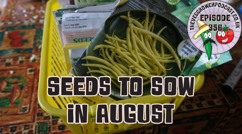 In this podcast I am looking through my seed box to see what veg seeds we can sow throughout August. I also have the latest from the plots.