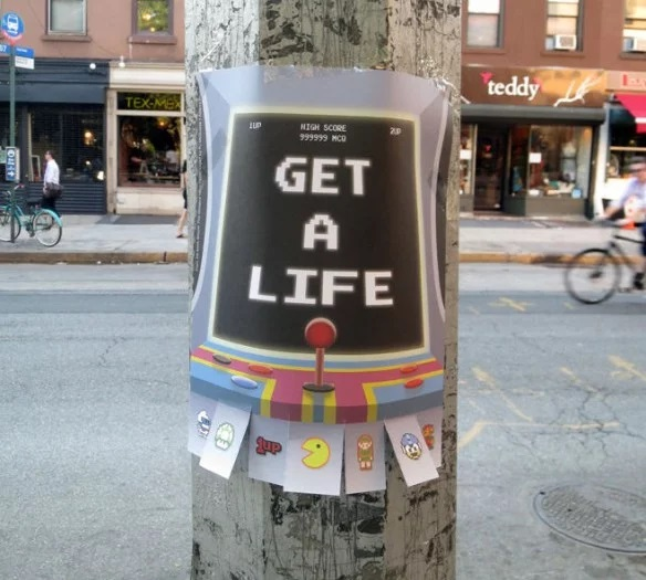 """Get a life"" Tear Off Posters"