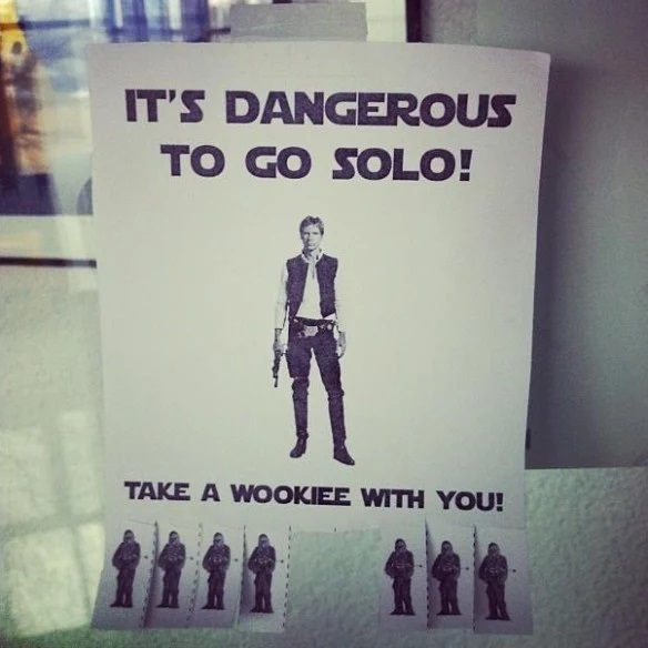 """It's dangerous to go solo"" Tear Off Posters"