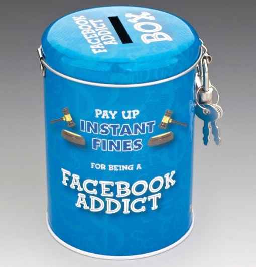 Facebook Addict Fine or Fund Tin