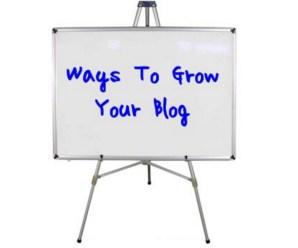 Top 10 Best Ways To Grow Your Blog