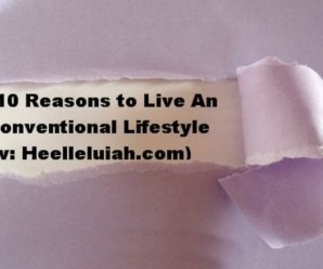 Top 10 Reasons to Live An Unconventional Lifestyle