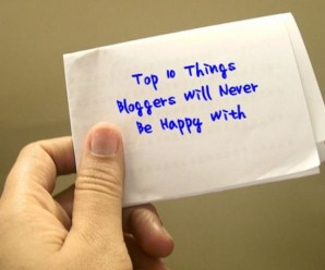 Top 10 Things Bloggers Will Never Be Happy With