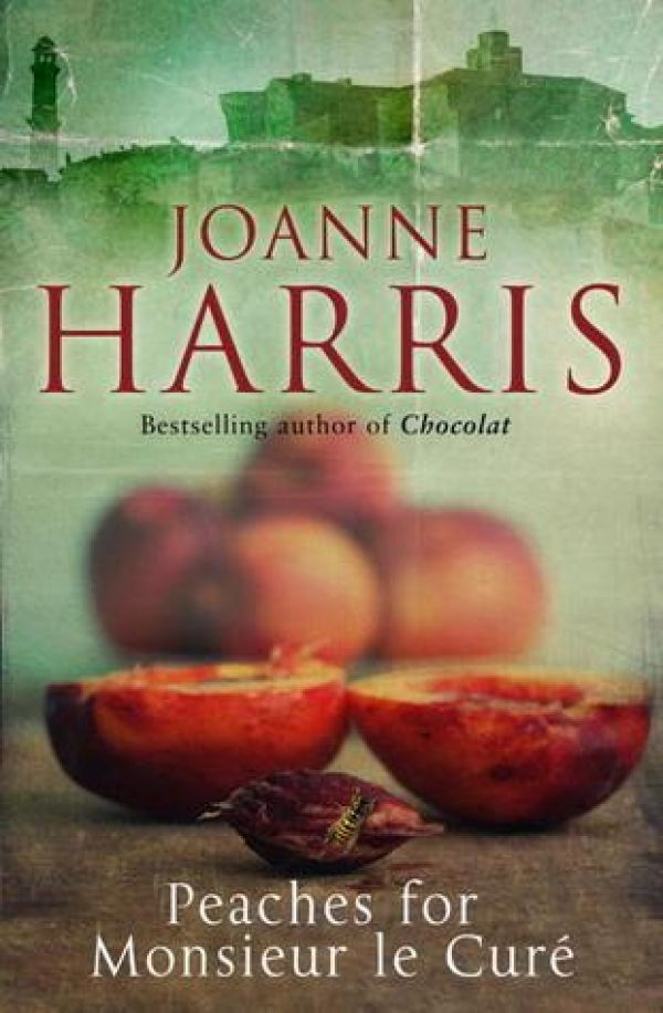 "Joanne Harris ""Peaches for Monsieur le Curé."""