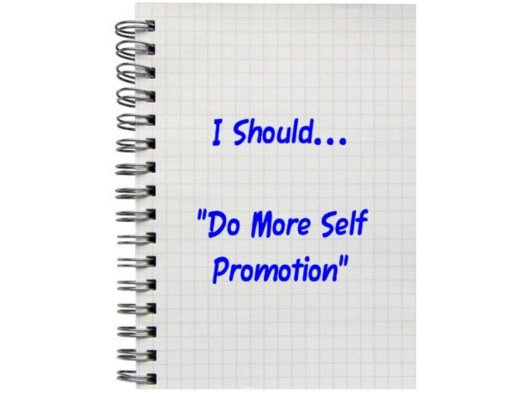 "I Should... ""Do More Self Promotion"""