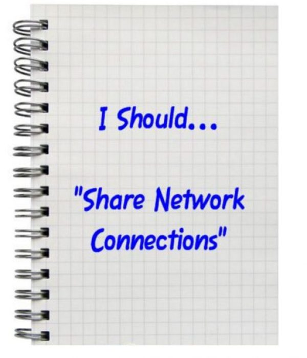 """I Should... """"Share Network Connections"""""""