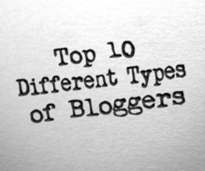 Top 10 Different Types of Bloggers