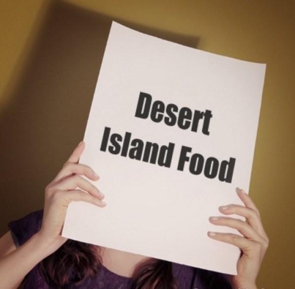 Desert Island Food