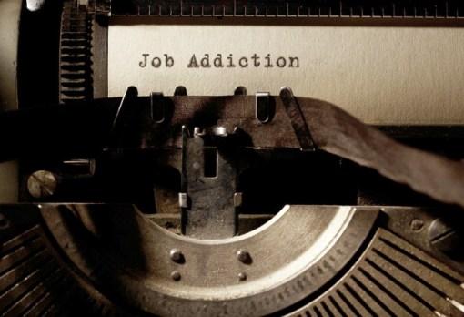 Obsessive Job Addiction
