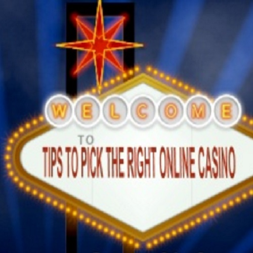 Top 10 Tips To Pick The Right Online Casino