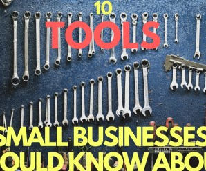 10 Tools Every Small Business Should Know About