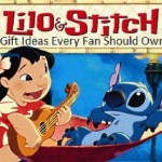 Ten Great Lilo & Stitch Gift Ideas Every Fan Should Own