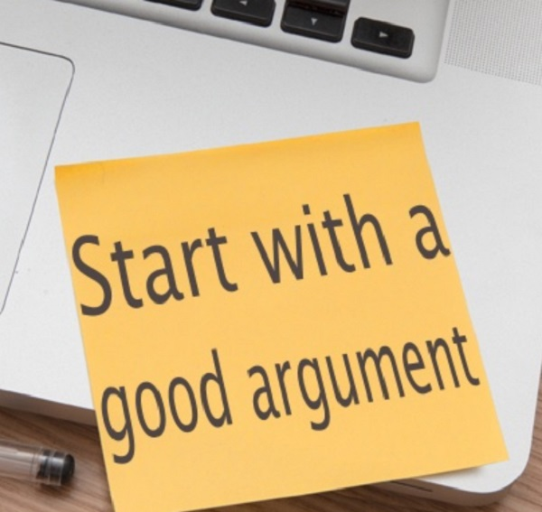 Start with a good argument
