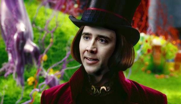 Nicolas Cage as Willy Wonka