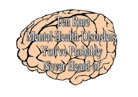Ten Rare Mental Health Disorders You've Probably Never Heard of