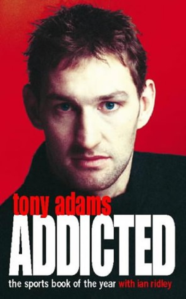 Addicted – Tony Adams (with Tom Riddely)
