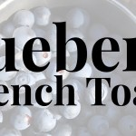 Blueberry French Toast