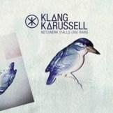 Klangkarussell - Netzwerk (Falls Like Rain): Music | The Vibe Guide