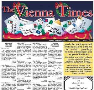 Are you looking of that last minute gift for your young lady or man? Check out this week's copy of The Vienna Times for some suggestions from them. This week's issue includes 'Letters to Santa' from local grade school children that are dreaming of the perfect gift. Pick up your copy on newsstands Wednesday morning, or watch your mailbox/inbox. Christmas is only one week away! Merry Christmas from The Vienna Times!