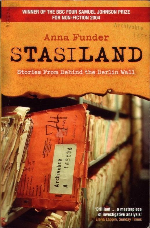 Anna Funder's book 'Stasiland' provides 'a journey into the bizarre, scary, secret history of the former East Germany that is both relevant and riveting' (The Sunday Times)