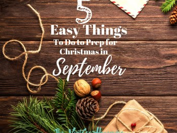 5 Easy Things to Do to Prep For Christmas in September