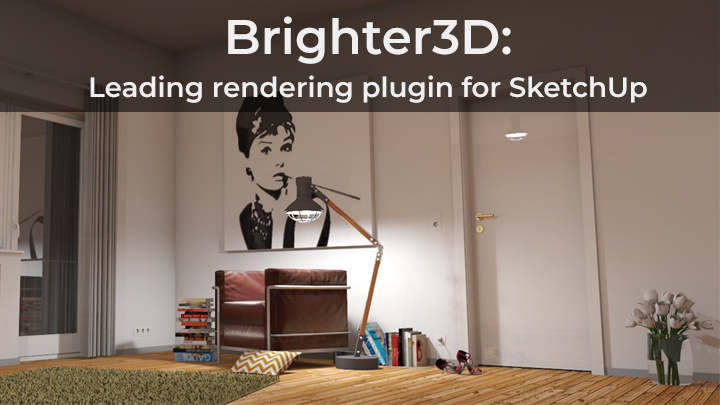Leading rendering plugin for SketchUp Brighter3D