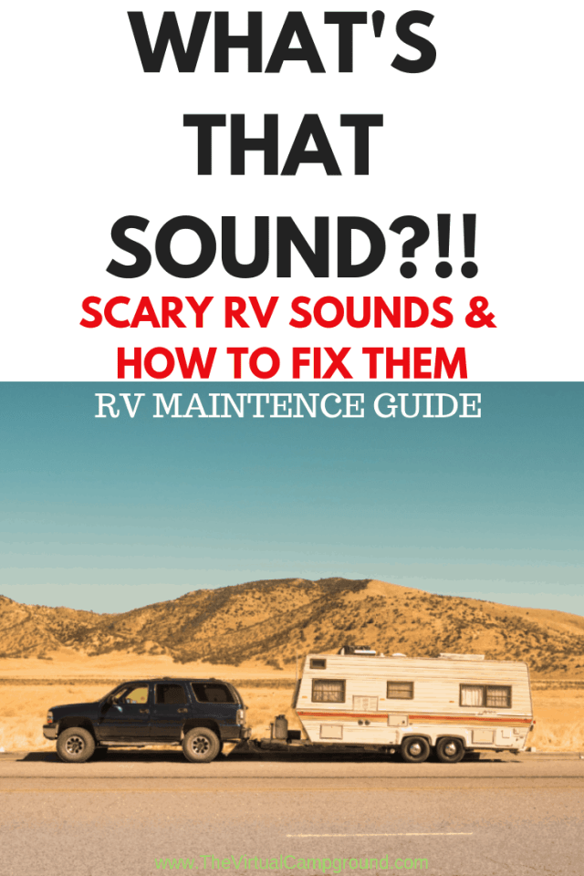 What's that sound?!! Read this post to get a breakdown of typical RV sounds and what each one could mean may be going wrong in your rig (5th wheels, motorhomes, travel trailers). RV maintenance tips coming' at ya! | www.TheVirtualCampground.com