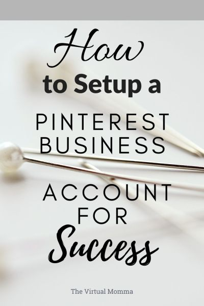 How to setup your pinterest business acount for success by the virtual momma
