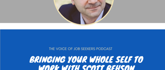 Bringing Your Whole Self to Work with Scott Behson