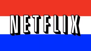 Kijk Amerikaanse Netflix in Nederland
