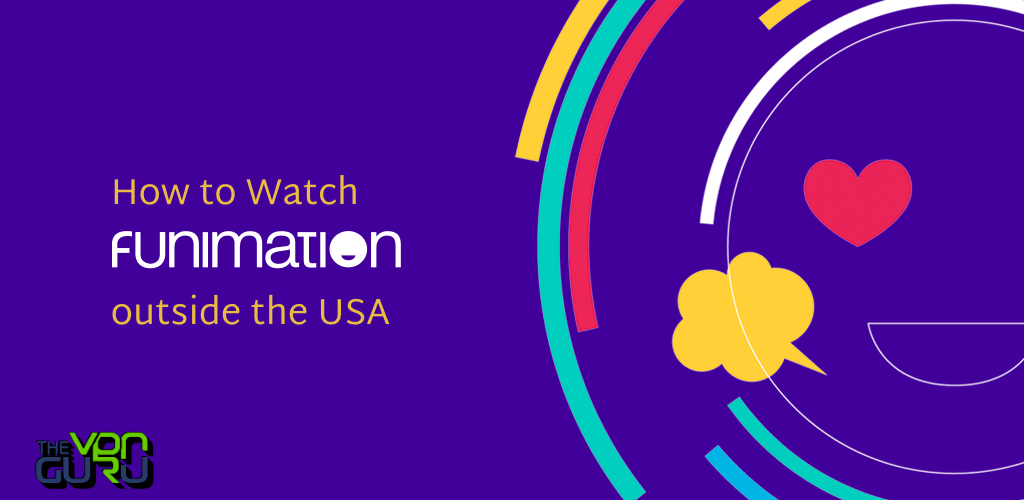 How to Watch Funimation outside the USA