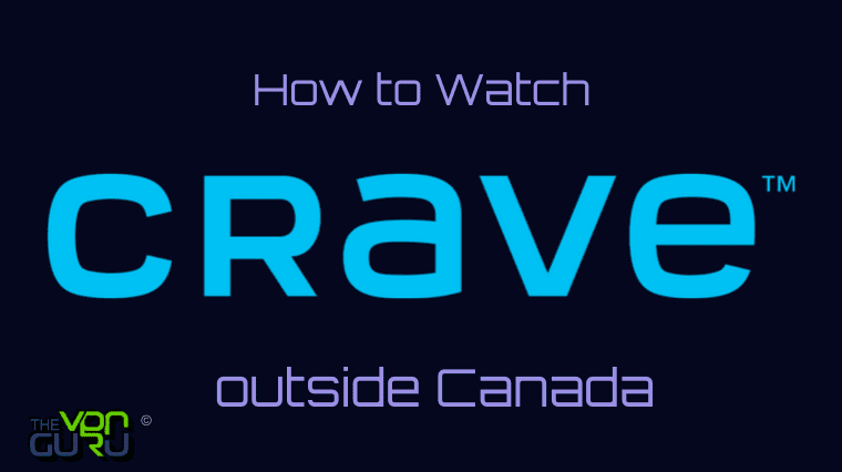 Watch Crave TV in USA