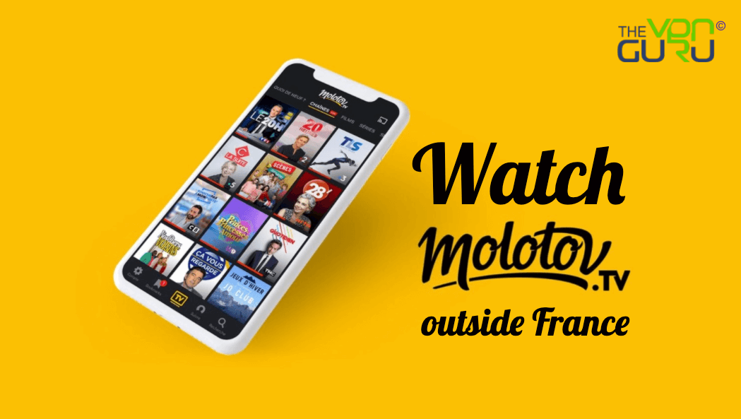 How to Watch Molotov TV outside France