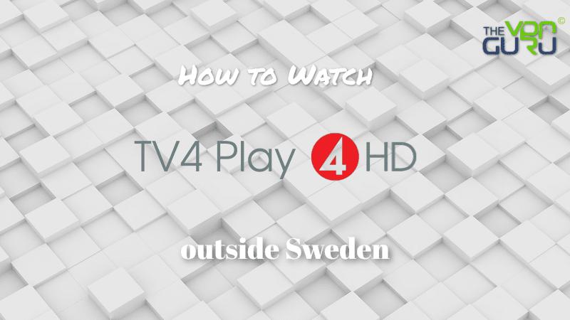 Watch TV4 Play outside Sweden