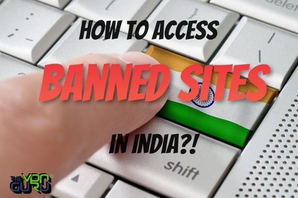 Access Banned Sites in India