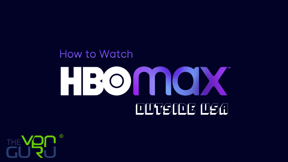 Watch HBO Max outside the US
