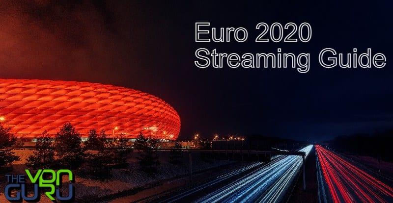 Stream Euro 2020 Live Anywhere 2