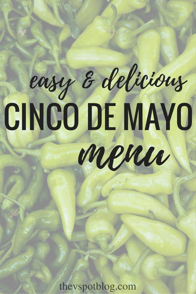 Easy And Delicious Cinco De Mayo Menu The V Spot