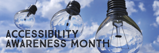 banner with a photograph of lightbulbs against a blue sky with text that says accessibility awareness month