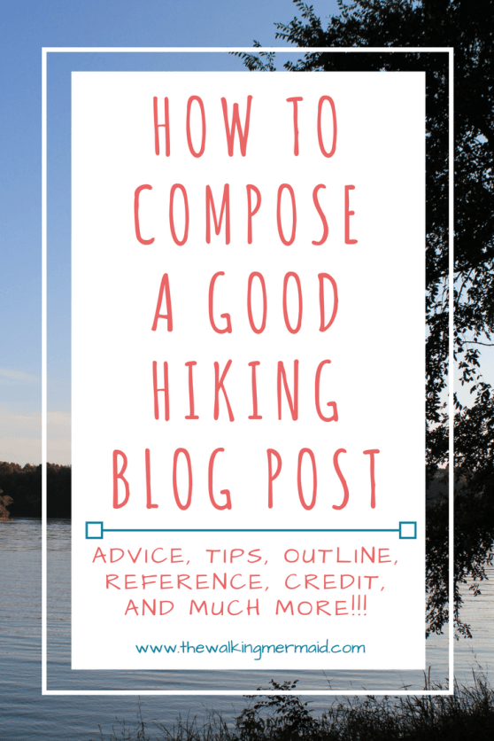 how to compose a good hiking blog post or a good park blog post