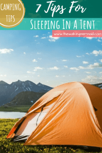 7 Tips For Sleeping In A Tent