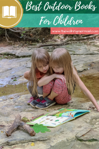 Best outdoor books for kids that love being out in nature.