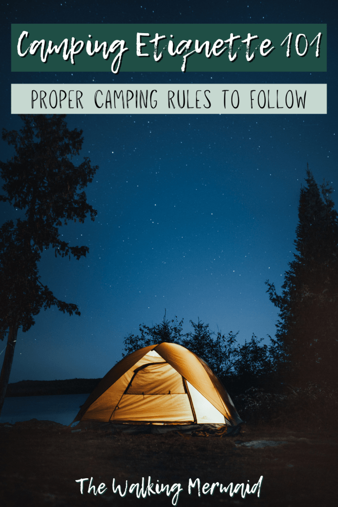 Photo of a tent during a camping trip with overlay. Posted on a camping guide talking about camping etiquette 101 - Proper camping rules that campers should follow