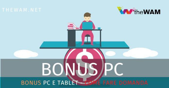 Bonus Pc e tablet. Come fare domanda e i requisiti
