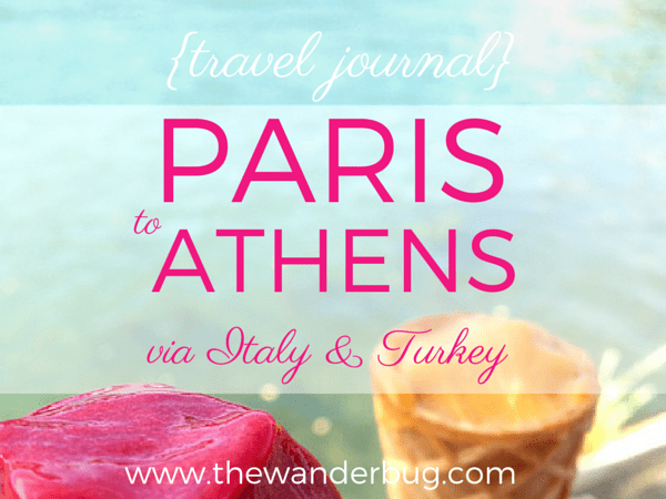 Paris To Athens Travel Journal | www.thewanderbug.com